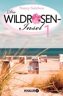 Zwei Worte bis zu Dir - Die Wildrosen-Insel 1: Ein Serienroman