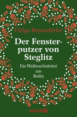Der Fensterputzer von Steglitz: Ein Weihnachtskrimi aus Berlin