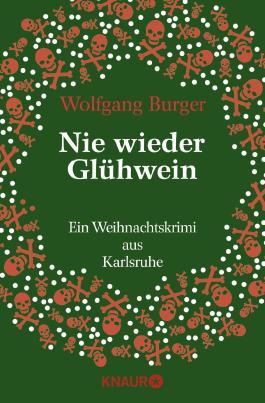 Nie wieder Glühwein: Ein Weihnachtskrimi aus Karlsruhe