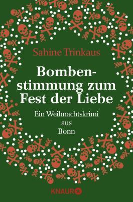 Bombenstimmung zum Fest der Liebe: Ein Weihnachtskrimi aus Bonn