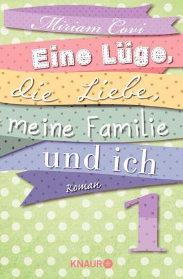 Eine Lüge, die Liebe, meine Familie und ich 1: Serial Teil 1