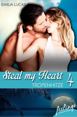 Steal my heart - Tropenhitze