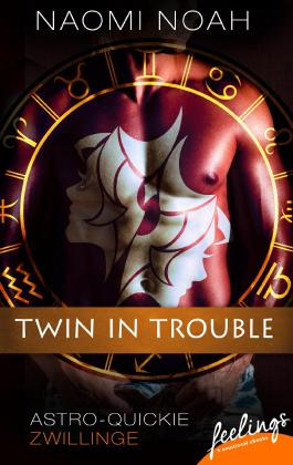 Twin in Trouble: Astro-Quickie: Zwillinge (feelings emotional eBooks)