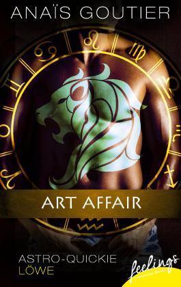 Art Affair: Astro-Quickie: Löwe (feelings emotional eBooks)
