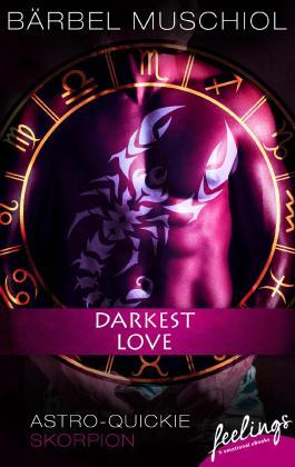 Darkest Love: Astro-Quickie: Skorpion
