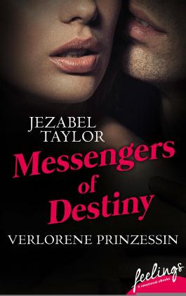 Messengers of Destiny - Verlorene Prinzessin