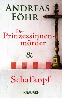 Prinzessinnenmörder - Schafkopf: Zwei Romane in einem Band (KNAUR eRIGINALS)
