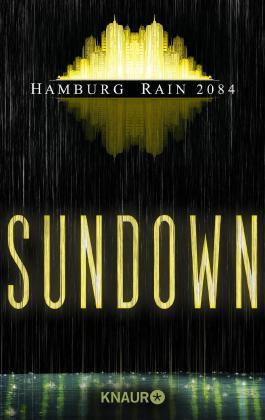 Sundown: Hamburg Rain 2084 (KNAUR eRIGINALS)