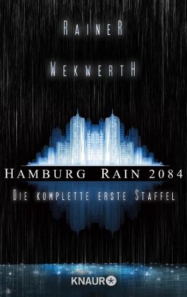 Hamburg Rain 2084. Die komplette erste Staffel: Dystopie