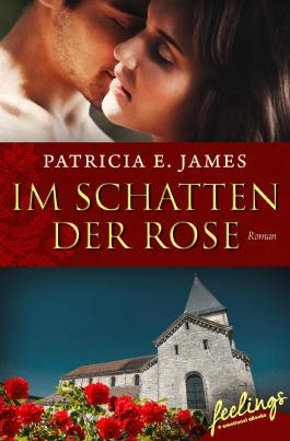 Im Schatten der Rose: Historischer Liebesroman (feelings emotional eBooks)