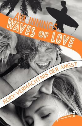 Waves of Love - Rory: Vermächtnis der Angst