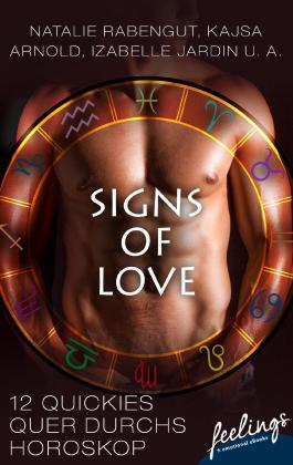 Signs of Love: 12 Quickies quer durchs Horoskop (feelings emotional eBooks)