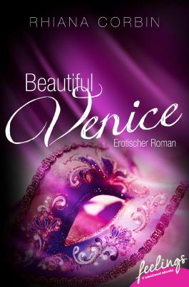 Beautiful Venice: Erotischer Roman