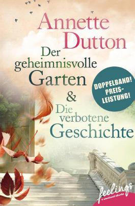 Der geheimnisvolle Garten & Die verbotene Geschichte: Zwei Romane in einem Band