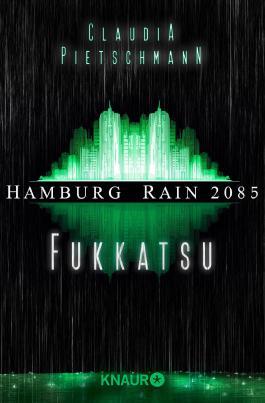 Hamburg Rain 2085. Fukkatsu: Dystopie