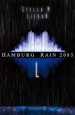 Hamburg Rain 2085. L: Dystopie