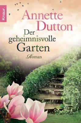 der geheimnisvolle garten von annette dutton bei lovelybooks (romane), Gartenarbeit ideen