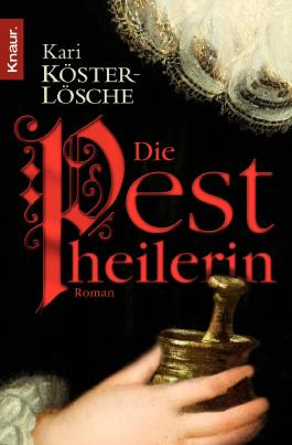 Die Pestheilerin: Roman