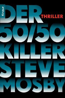 Der 50 / 50-Killer