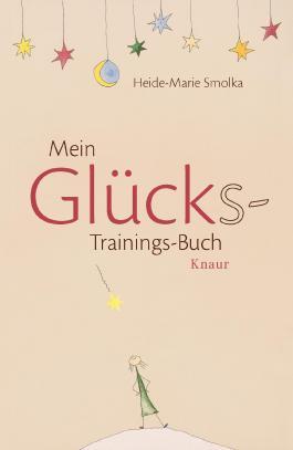 Mein Glücks-Trainings-Buch