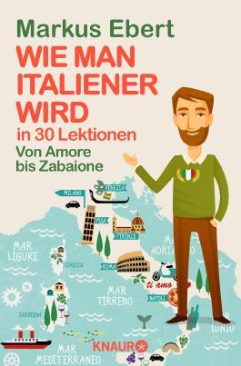 Wie man Italiener wird in 30 Lektionen