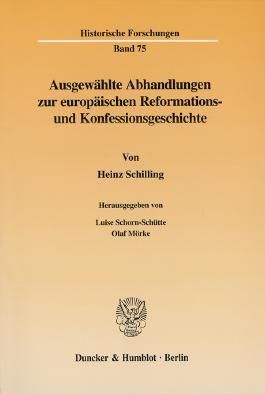 Ausgewählte Abhandlungen zur europäischen Reformations- und Konfessionsgeschichte