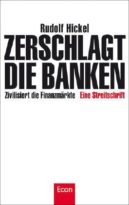 Zerschlagt die Banken