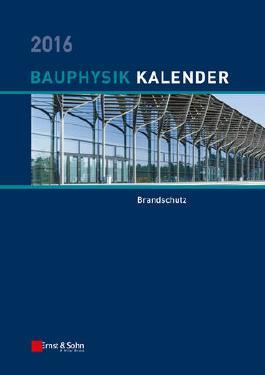 Bauphysik-Kalender 2016: Schwerpunkt: Brandschutz