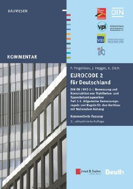 Eurocode 2 für Deutschland. Kommentierte Fassung.: DIN EN 1992-1-1 Bemessung und Konstruktion von Stahlbeton- und Spannbetontragwerken - Teil 1-1 ... HERAUSGEGEBEN VON: BVPI, DBV, ISB, VBI
