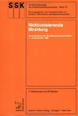 Nichtionisierende Strahlung: Klausurtagung der Strahlenschutzkommission 7.-9. Dezember 1988