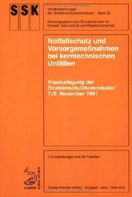 Notfallschutz und Vorsorgemassnahmen bei kerntechnischen Unfällen: Klausurtagung der Strahlenschutzkommission 7./8. November 1991