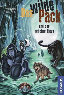 Das wilde Pack und der geheime Fluss