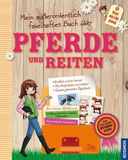 Mein außerordentlich fabelhaftes Buch über Pferde und Reiten