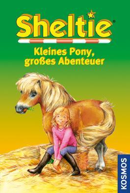 Sheltie, Kleines Pony, großes Abenteuer