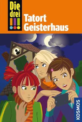 Die drei !!! - Tatort Geisterhaus