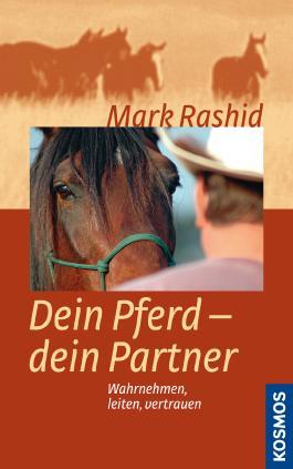 Dein Pferd - dein Partner: Wahrnehmen, leiten, vertrauen