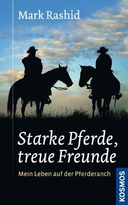 Starke Pferde Treue Freunde Von Mark Rashid Bei Lovelybooks Sachbuch