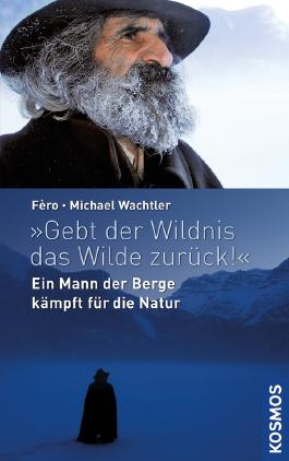 """""""Gebt der Wildnis das Wilde zurück!"""""""