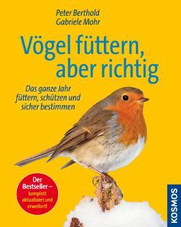 Vögel füttern, aber richtig: Das ganze Jahr füttern schützen und sicher bestimmen