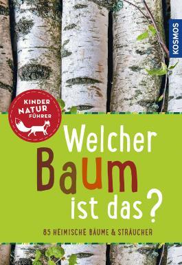 Welcher Baum ist das? Kindernaturführer