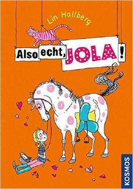 Also echt, Jola!