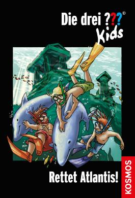 Die drei ??? Kids, 17, Rettet Atlantis! (drei Fragezeichen Kids)