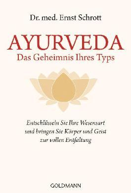 Ayurveda - Das Geheimnis Ihres Typs