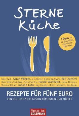 Sterneküche: Rezepte für fünf Euro - Von Deutschlands besten Köchinnen und Köchen