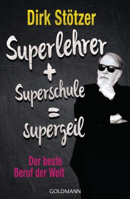 Superlehrer, Superschule, supergeil