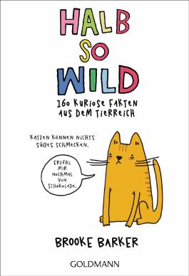 Halb so wild - 160 kuriose Fakten aus dem Tierreich
