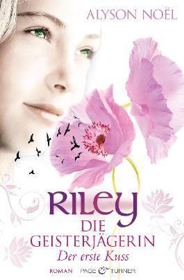 Riley - Die Geisterjägerin: Der erste Kuss