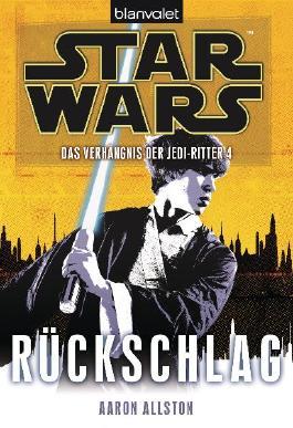 Star Wars: Das Verhängnis der Jedi-Ritter - Rückschlag