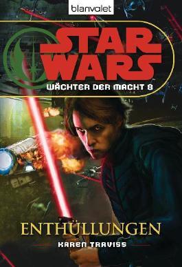 Star Wars: Wächter der Macht 8 - Enthüllungen