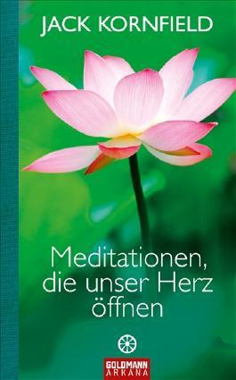Meditationen, die unser Herz öffnen